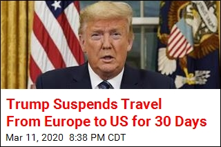 Trump Suspends Travel Between US, Europe for 30 Days