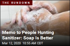 Memo to People Hunting Sanitizer: Soap Is Better