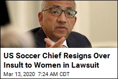 US Soccer Chief Resigns Over Insult to Women in Lawsuit