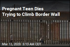 Pregnant Teen Dies Trying to Climb Border Wall