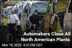 Automakers Close All North American Plants