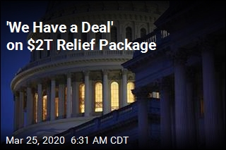 'We Have a Deal' on $2T Relief Package