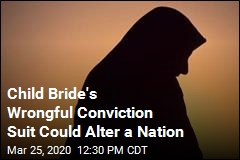 Child Bride's Wrongful Conviction Suit Could Alter a Nation