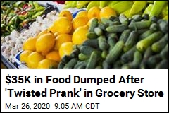 $35K in Food Dumped After 'Twisted Prank' in Grocery Store