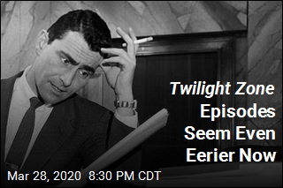 'Twilight Zone' Prepared Us for Worse Than This