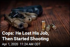 Cops: He Lost His Job, Then Started Shooting