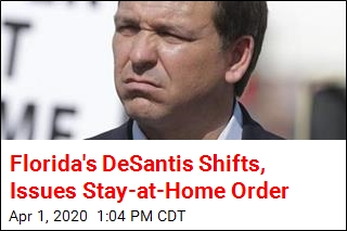 Florida's DeSantis Shifts, Issues Stay-at-Home Order