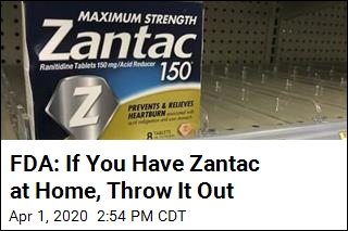 FDA: If You Have Zantac at Home, Throw It Out