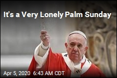 It's a Very Lonely Palm Sunday