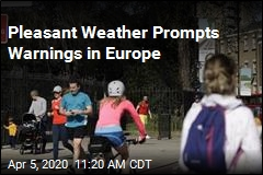 Pleasant Weather Prompts Warnings in Europe