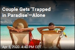 Couple Gets 'Trapped in Paradise'—Alone