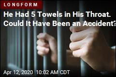 He Had 5 Towels in His Throat. Could It Have Been an Accident?