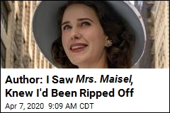 Author: I Saw Mrs. Maisel , Knew I'd Been Ripped Off