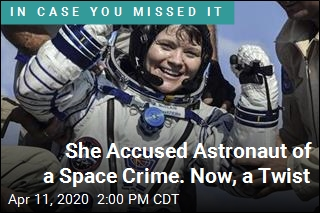 She Accused Astronaut of a Space Crime. Now, a Twist
