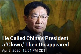 He Called China's President a 'Clown,' Then Disappeared