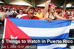 5 Things to Watch in Puerto Rico