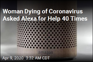 Woman Dying of Coronavirus Asked Alexa for Help 40 Times