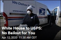 White House to USPS: No Bailout for You