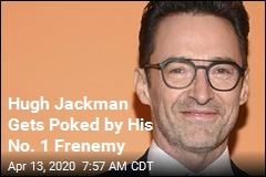 Hugh Jackman Gets Poked by His No. 1 Frenemy