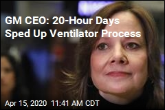 GM CEO: 20-Hour Days Sped Up Ventilator Process