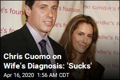 Chris Cuomo's Wife Tests Positive