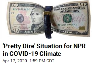 'Pretty Dire' Situation for NPR in COVID-19 Climate