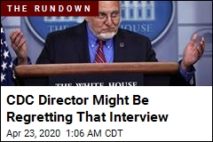 CDC Director Might Be Regretting That Interview