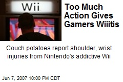 Too Much Action Gives Gamers Wiiitis
