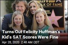 Turns Out Felicity Huffman's Kid's SAT Scores Were Fine