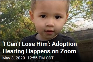 'I Can't Lose Him': Adoption Hearing Happens on Zoom
