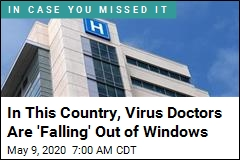 In This Country, Virus Doctors Are 'Falling' Out of Windows