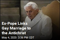 Ex-Pope Links Gay Marriage to the Antichrist