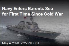 Navy Enters Barents Sea for First Time Since Cold War
