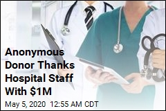 Anonymous Donor Thanks Hospital Staff With $1M