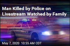 Man Killed by Police on Livestream Watched by Family