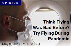 First Flight During the Pandemic: 'Surreal,' 'Dystopian'