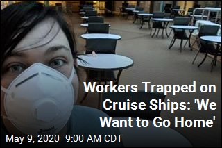 Tens of Thousands of Cruise Workers Still Trapped on Ships