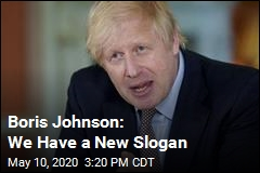 Boris Johnson: We Have a New Slogan