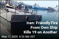 Iran: Friendly Fire From Navy Ship Kills 19 on Another
