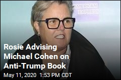 Rosie Giving Michael Cohen Advice on Anti-Trump Book