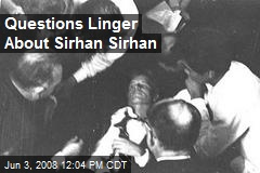 Questions Linger About Sirhan Sirhan