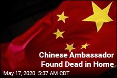 Chinese Ambassador Found Dead in Home