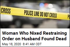 Woman Who Nixed Restraining Order on Husband Found Dead