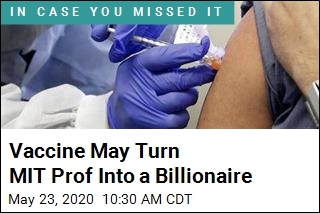Vaccine May Turn MIT Prof Into a Billionaire