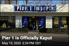 Pier 1 Is Officially Kaput