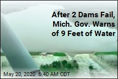 After 2 Dams Fail, Mich. Gov. Warns of 9 Feet of Water