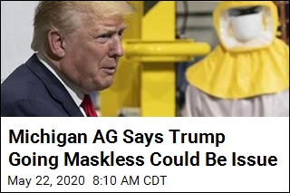 Michigan AG Says Trump Going Maskless Could Be Issue