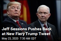 Jeff Sessions Pushes Back at New Fiery Trump Tweet