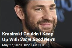 Krasinski Couldn't Keep Up With Some Good News