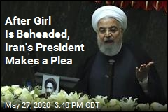 After Girl Is Beheaded, Iran's President Makes a Plea